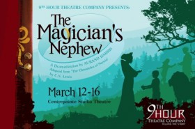 9th Hour Theatre presents The Magician's Nephew
