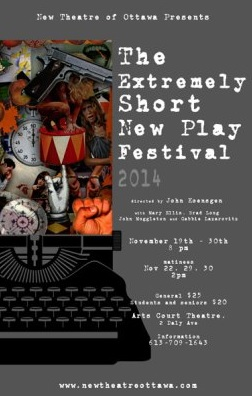 The Extremely Short New Play Festival, by New Theater of Ottawa